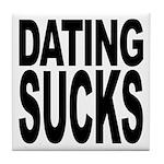 Dating Sucks Tile Coaster