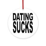 Dating Sucks Ornament (Round)