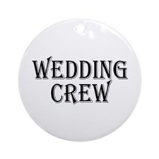 Wedding Crew Ornament (Round)