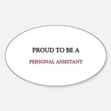Proud to be a Personal Assistant Oval Decal