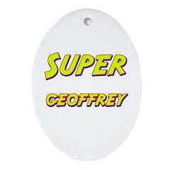 Super geoffrey Oval Ornament