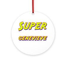 Super genevieve Ornament (Round)