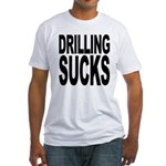 Drilling Sucks Fitted T-Shirt