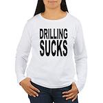 Drilling Sucks Women's Long Sleeve T-Shirt
