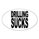 Drilling Sucks Oval Sticker