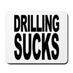 Drilling Sucks Mousepad