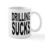 Drilling Sucks Mug