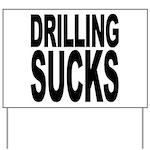 Drilling Sucks Yard Sign
