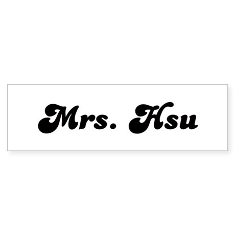 Mrs. Hsu Bumper Sticker