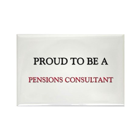 Proud to be a Pensions Consultant Rectangle Magnet