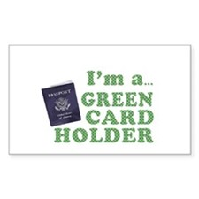 I'm a Green Card holder Rectangle Decal