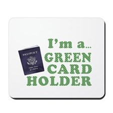 I'm a Green Card holder Mousepad