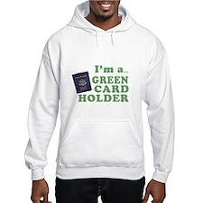 I'm a Green Card holder Hoodie