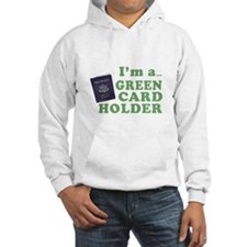 I'm a Green Card holder Jumper Hoody