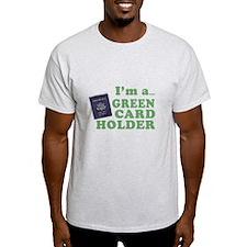 I'm a Green Card holder T-Shirt