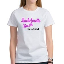 Bachelorette Bash (Be Afraid) Tee