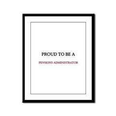 Proud to be a Pensions Administrator Framed Panel