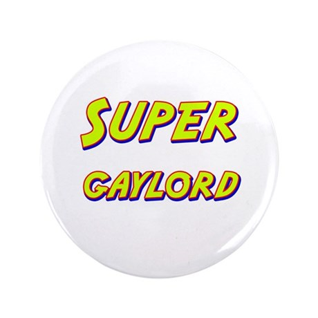 "Super gaylord 3.5"" Button"