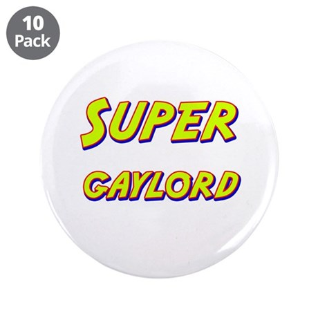 "Super gaylord 3.5"" Button (10 pack)"