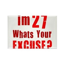 Im 27 Whats your Excuse Rectangle Magnet