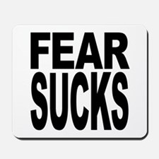 Fear Sucks Mousepad