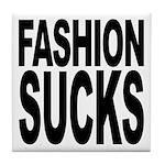 Fashion Sucks Tile Coaster