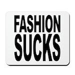 Fashion Sucks Mousepad