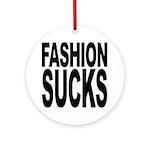 Fashion Sucks Ornament (Round)