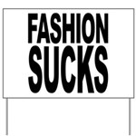 Fashion Sucks Yard Sign