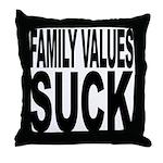 Family Values Suck Throw Pillow