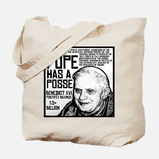 The Pope Has A Posse Tote Bag