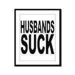 Husbands Suck Framed Panel Print