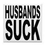 Husbands Suck Tile Coaster