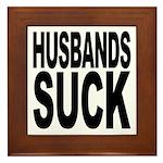 Husbands Suck Framed Tile