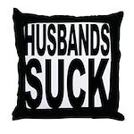 Husbands Suck Throw Pillow