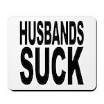 Husbands Suck Mousepad
