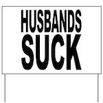 Husbands Suck Yard Sign