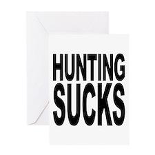Hunting Sucks Greeting Card