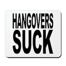 Hangovers Suck Mousepad