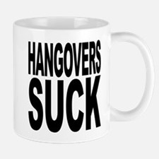 Hangovers Suck Mug