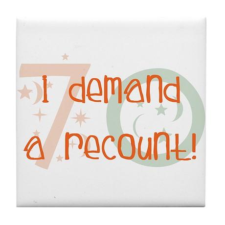 70th birthday demand a recount Tile Coaster