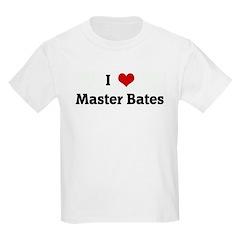 I Love Master Bates T-Shirt