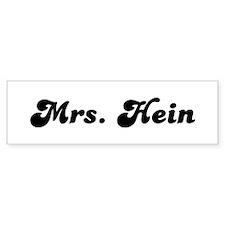 Mrs. Hein Bumper Bumper Sticker