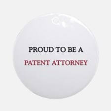 Proud to be a Patent Attorney Ornament (Round)