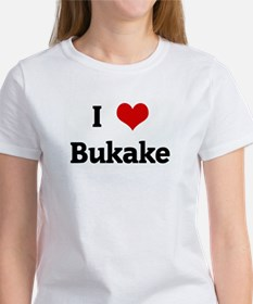 I Love Bukake Women's T-Shirt