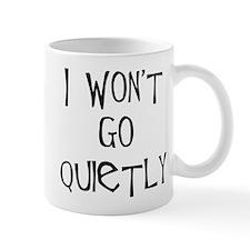 I won't go quietly Mug