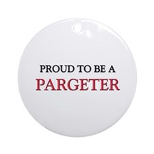 Proud to be a Pargeter Ornament (Round)