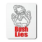 Bush Lies Mousepad