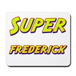 Super frederick Mousepad