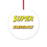 Super frederick Ornament (Round)